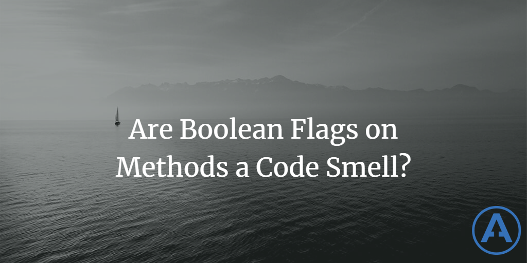 Are Boolean Flags on Methods a Code Smell?