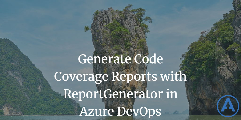 Generate Code Coverage Reports with ReportGenerator in Azure DevOps