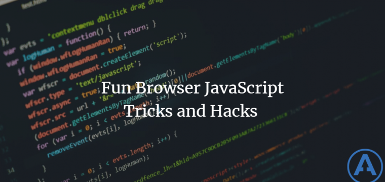 Fun Browser JavaScript Tricks and Hacks
