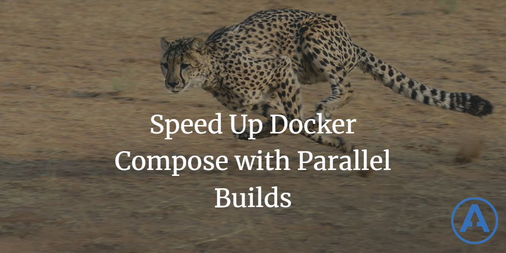 Speed Up Docker Compose with Parallel Builds