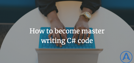 featured image thumbnail for post How to become master writing C# code