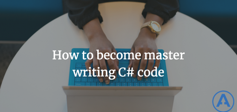 How to become master writing C# code