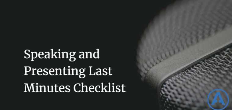 Speaking and Presenting Last Minutes Checklist