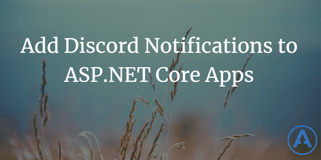 Add Discord Notifications to ASP.NET Core Apps