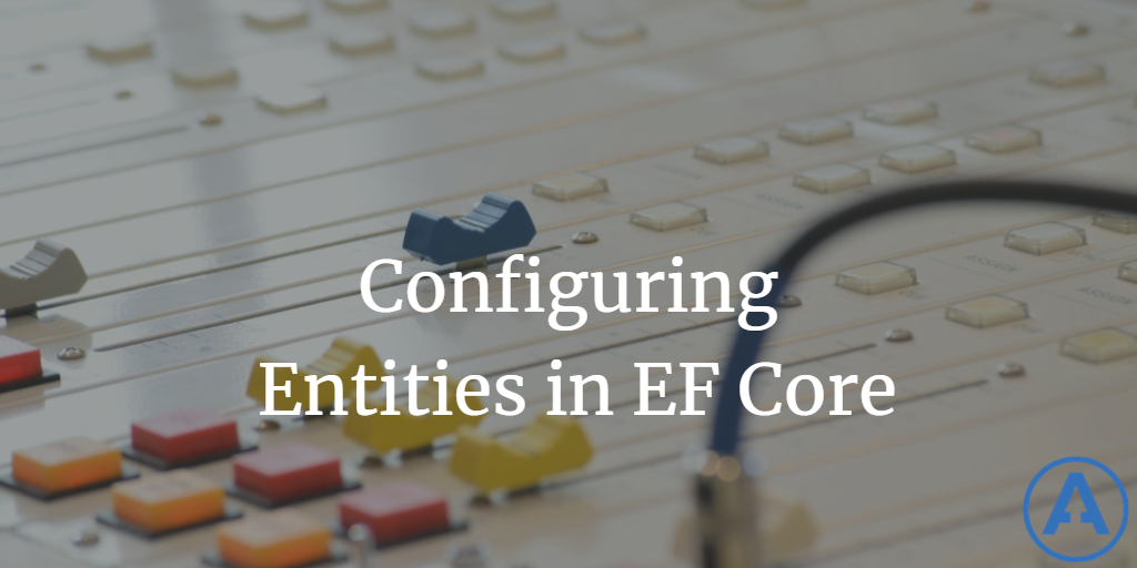 Configuring Entities in EF Core