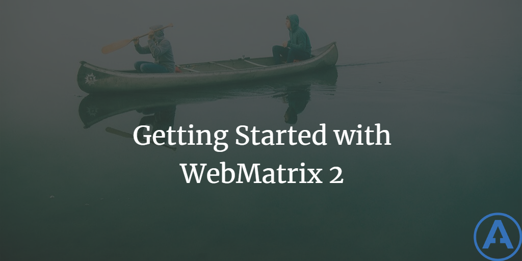 Getting Started with WebMatrix 2