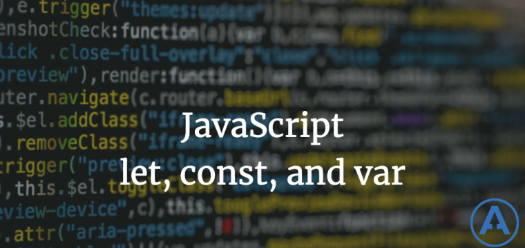 JavaScript let const and var