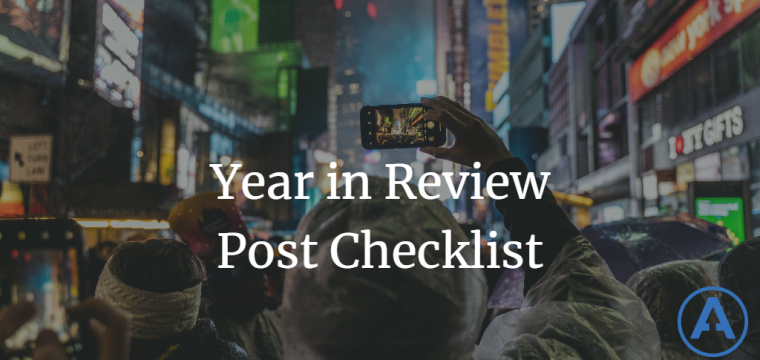 Year in Review Post Checklist