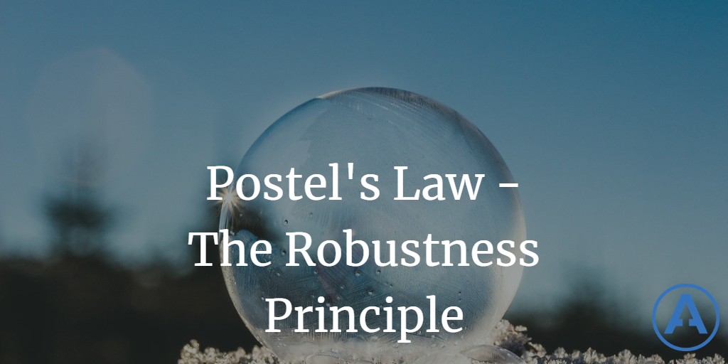 Postel's Law - The Robustness Principle