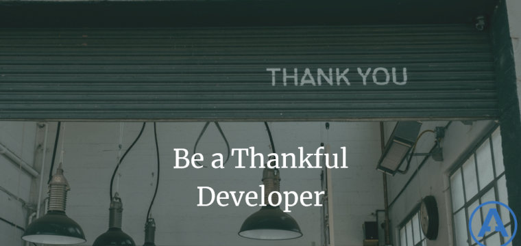 Be a Thankful Developer