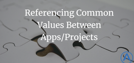 featured image thumbnail for post Referencing Common Values Between Apps/Projects