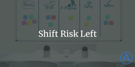 featured image thumbnail for post Shift Risk Left