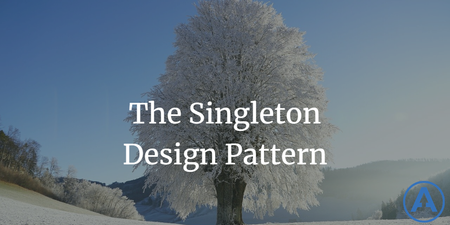 featured image thumbnail for post The Singleton Design Pattern