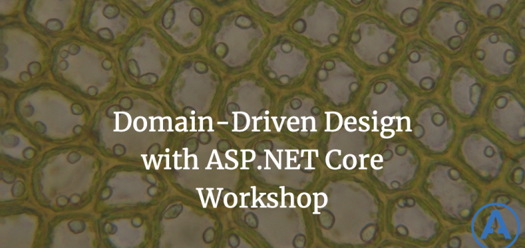 Domain-Driven Design with ASP.NET Core Workshop