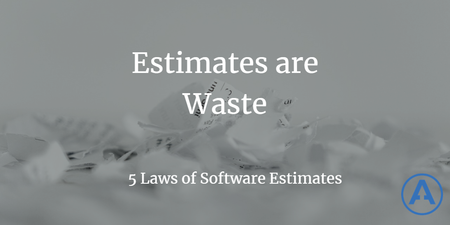 featured image thumbnail for post Estimates Are Waste