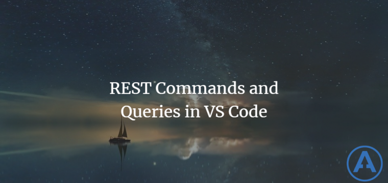 REST Commands and Queries in VS Code