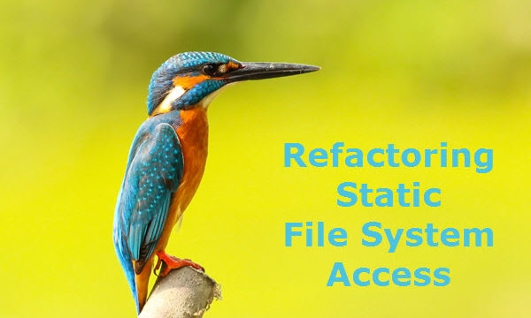 Refactoring Static File System Access