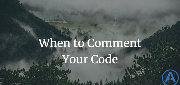 When To Comment Your Code