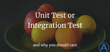featured image thumbnail for post Unit Test or Integration Test and Why You Should Care