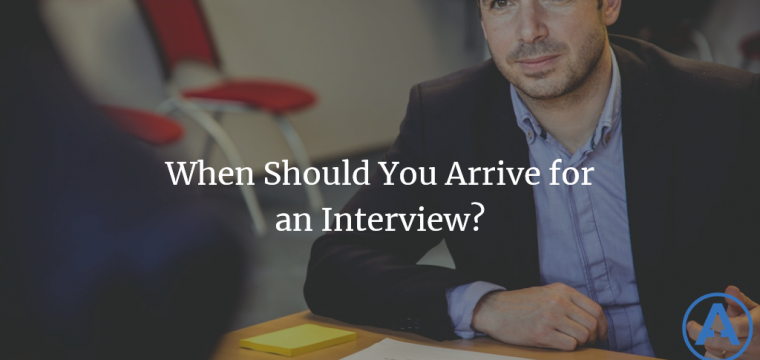 When Should You Arrive for an Interview