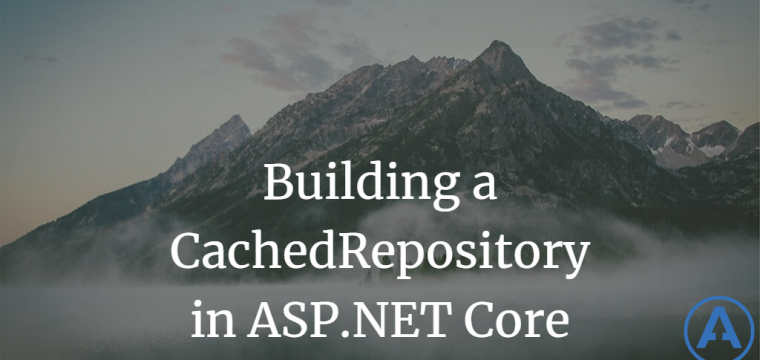 Building a CachedRepository in ASPNET Core