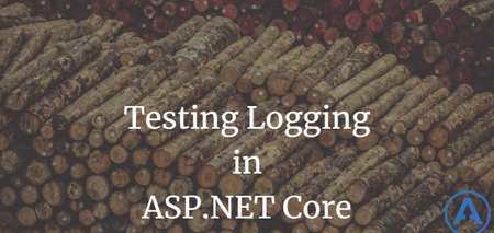 featured image thumbnail for post Testing Logging in ASPNET Core
