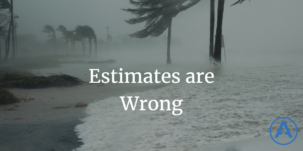 Estimates Are Wrong